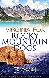 Rocky Mountain Dogs (Rocky Mountain Serie - Band 3) - Fox Virginia