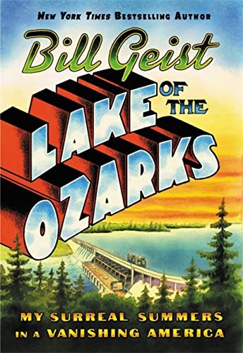 (Lake of the Ozarks: My Surreal Summers in a Vanishing America)