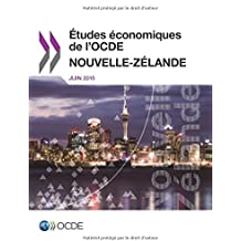 Études économiques de l'OCDE : Nouvelle-Zélande 2015: Edition 2015