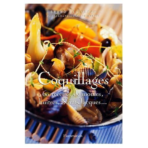 Coquillages : 60 recettes de moules, huîtres, Saint-Jacques...