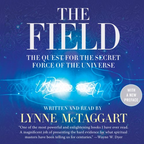 The Field, Updated Edition: The Quest for the Secret Force of the Universe