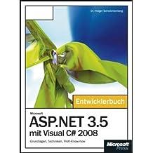Microsoft ASP.NET 3.5 mit Visual C# 2008 - Das Entwicklerbuch: Grundlagen, Techniken, Profi-Know-how