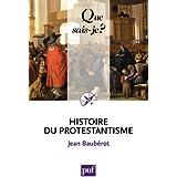 Histoire du protestantisme: « Que sais-je ? » n° 427