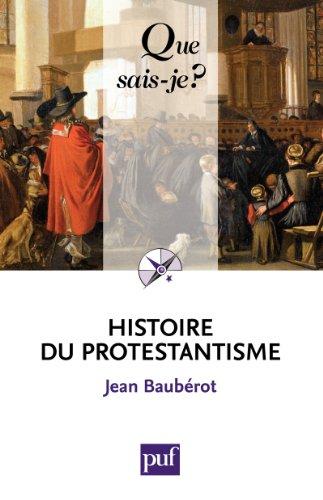 En ligne téléchargement gratuit Histoire du protestantisme: « Que sais-je ? » n° 427 pdf, epub ebook