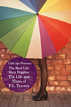 The Real Life Mary Poppins: The Life and Times of P.L. Travers by [Brody, Paul]