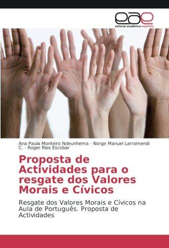 Proposta de Actividades para o resgate dos Valores Morais e Cívicos: Resgate dos Valores Morais e Cívicos na Aula de Português. Proposta de Actividades