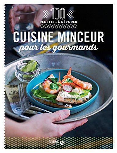 100 Recettes à dévorer - Cuisine minceur pour les gourmands par Collectif