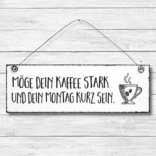 Kaffee stark und Montag kurz - Dekoschild Türschild Wandschild aus Holz 10x30cm - Holzdeko Holzbild Deko Schild