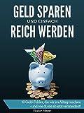Geld sparen und einfach reich werden: