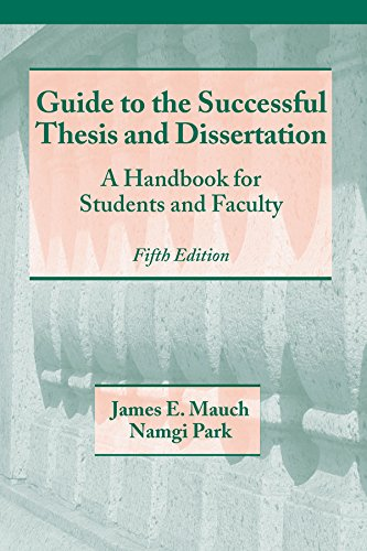 Guide to the Successful Thesis and Dissertation: A Handbook For Students And Faculty, Fifth Edition (Books in Library and Information Science 62) (English Edition) por James Mauch