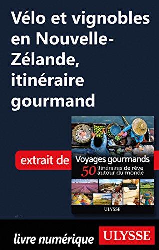 Descargar Libro Vélo et vignobles en Nouvelle-Zélande, itinéraire gourmand de Collectif