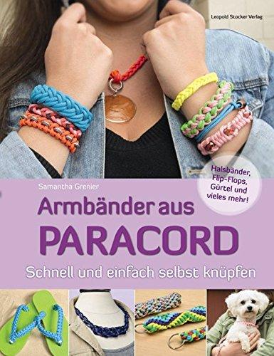 Preisvergleich Produktbild Armbänder aus Paracord: Schnell und einfach selbst knüpfen