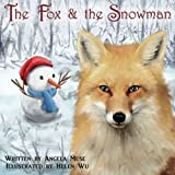 The Fox & the Snowman by Angela Muse (2015-10-04)