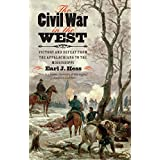 The Civil War in the West: Victory and Defeat from the Appalachians to the Mississippi (Littlefield History of the Civil War Era) by Earl J. Hess (2015-02-01)