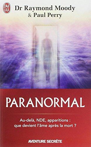 Paranormal : Une vie en quête de l'au-delà par Raymond Moody