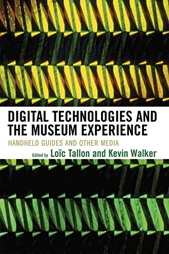 [Digital Technologies and the Museum Experience: Handheld Guides and Other Media] (By: Loic Tallon) [published: August, 2008]