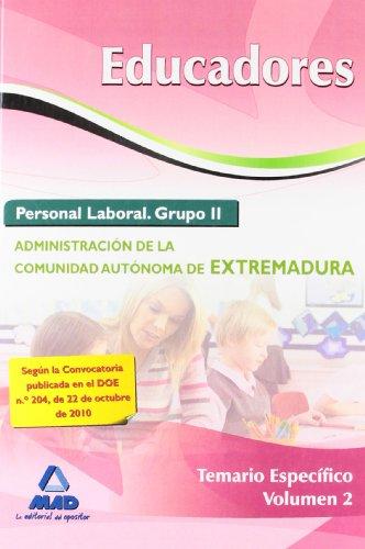 Educadores. Personal Laboral (Grupo Ii) De La Administración De La Comunidad Autónoma De Extremadura. Temario Específico. Volumen Ii