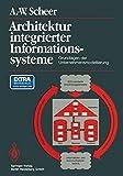 Architektur integrierter Informationssysteme: Grundlagen der Unternehmensmodellierung - August-Wilhelm Scheer