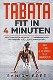 Tabata: Fit in 4 Minuten - Effektiv Muskeln aufbauen, Fett verbrennen und Stoffwechsel beschleunigen...