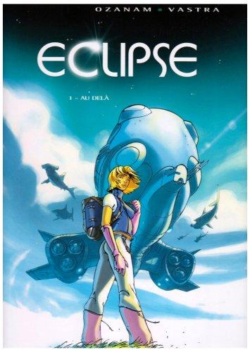 Eclipse, Tome 1 : Au-delà par Sébastien Vastra