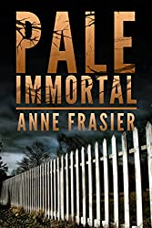 Pale Immortal (Land of the Dead Book 1) (English Edition)