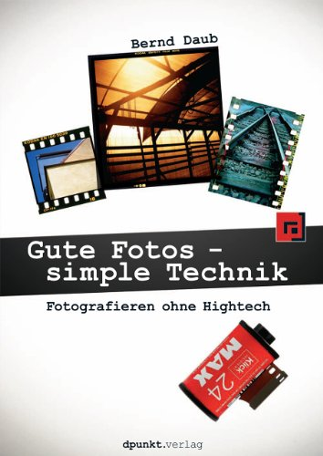 Gute Fotos - simple Technik: Fotografieren ohne Hightech (Holga Film)