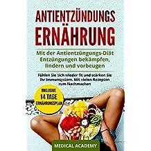 Antientzündungs Ernährung: Mit der Antientzüngungs-Diät Entzüngungen bekämpfen, lindern und vorbeugen. Fühlen Sie sich wieder fit und stärken Sie Ihr Immunsystem. Mit vielen Rezepten zum Nachmachen.