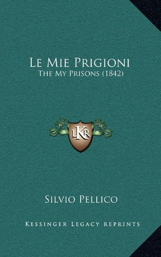Le Mie Prigioni: The My Prisons (1842)