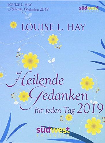 Heilende Gedanken für jeden Tag 2019 Tagesabreißkalender (Louise Hay-affirmation-karten)