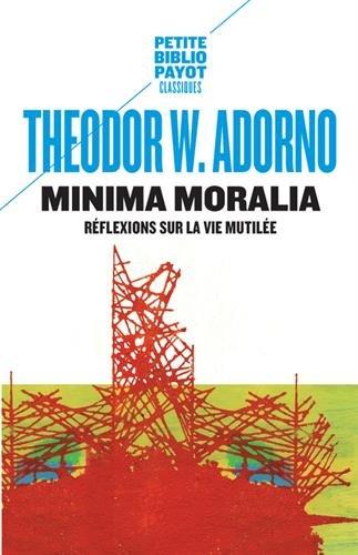 Minima moralia : Rflexions sur la vie mutile