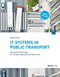 IT Systems in Public Transport: Information Technology for Transport Operators and Authorities
