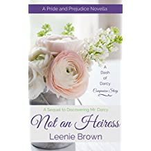 Not an Heiress: A Pride and Prejudice Novella (A Dash of Darcy Companion Story) (English Edition)