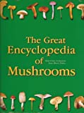 The Great Encyclopedia of Mushrooms by Jean-Louis Lamaison (2006-10-01)
