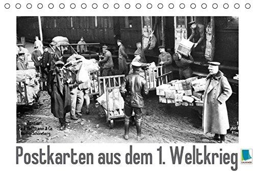 Postkarten aus dem 1. Weltkrieg (Tischkalender 2018 DIN A5 quer): Der 1. Weltkrieg: Deutsche Truppen im Krieg (Monatskalender, 14 Seiten ) (CALVENDO Wissen) [Kalender] [Apr 01, 2017] CALVENDO, k.A.