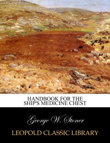 Handbook for the ship's medicine chest por George W. Stoner