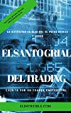 FOREX: El Santo Grial Del Trading: La mejor estrategia de inversión, para forex, acciones, opciones binarias, futuros y otros mercados. Realmente increible, haga dinero en la bolsa de valores.
