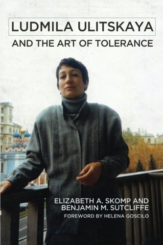 Ludmila Ulitskaya and the Art of Tolerance by Elizabeth Skomp (2015-06-11)