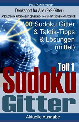 100 Sudoku Gitter - Denksport für Alle & Taktik-Tipps & Lösungen (Schwierigkeit: mittel, Band 2)