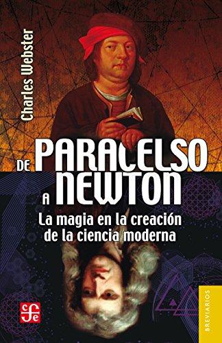 de-paracelso-a-newton-la-magia-en-la-creacin-de-la-ciencia-moderna