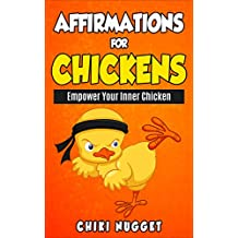 Affirmations for Chickens: Empower Your Inner Chicken (English Edition)