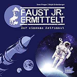 Der einsame Astronaut: Faust jr. ermittelt 06