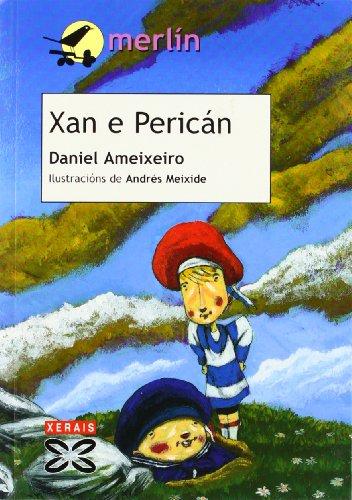 Xan e Pericán (Infantil E Xuvenil - Merlín - De 7 Anos En Diante) por Daniel Ameixeiro