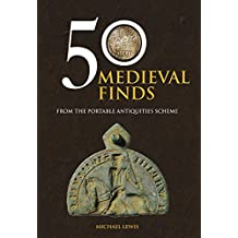 50 Medieval Finds from the Portable Antiquities Scheme (50 Finds)