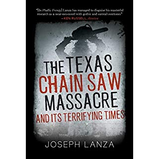 The Texas Chain Saw Massace: The Film That Terrified a Rattled Nation (English Edition)