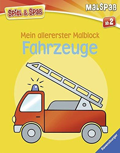 Mein allererster Malblock: Fahrzeuge (Spiel & Spaß - Malspaß)