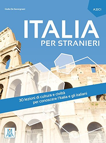 Italia per stranieri. Livello A2/C1