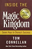 Inside the Magic Kingdom : Seven Keys to Disney's Success by Tom Connellan (1997) Hardcover