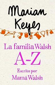 La familia Walsh A-Z, escrito por Mamá Walsh par  Marian Keyes
