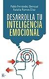 DESARROLLA TU INTELIGENCIA EMOCIONAL (Spanish Edition)