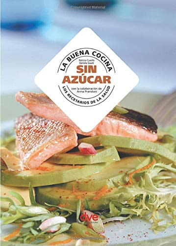 La buena cocina sin azúcar por Patrizia Cuvello